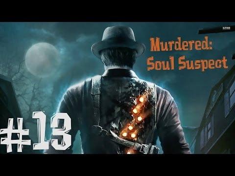 Murdered: Soul Suspect. Прохождение. Часть 13 (Конец)