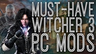 5 Must-Have Witcher 3 PC Mods - The Gist