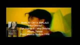 Inka Christie - Biarlah Cinta Berlalu (Official Video)