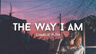 Download Lagu Charlie Puth - The Way I Am (Lyrics) Mp3