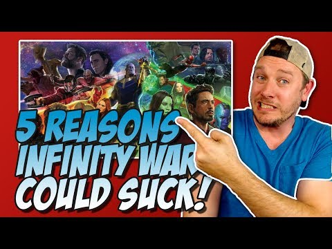5 Reasons Avengers Infinity War Could Suck!