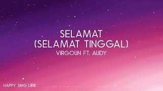 Virgoun ft. Audy - Selamat (Selamat Tinggal) (Lirik)