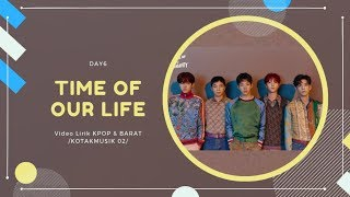 DAY6  - 'TIME OF OUR LIFE' Easy Lyrics (SUB INDO)