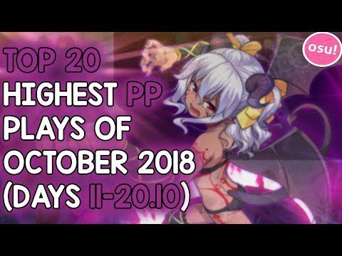 TOP 20 HIGHEST PP PLAYS OF OCTOBER 2018 (DAYS 11-20.10) (osu!)