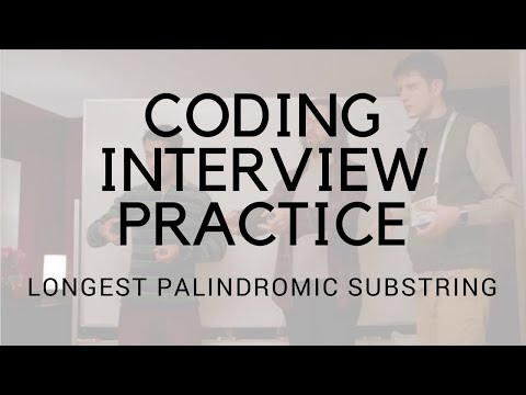 CODING INTERVIEW PRACTICE | EP 3 | LONGEST PALINDROMIC SUBSTRING