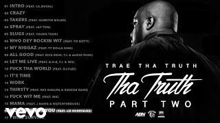 Trae Tha Truth ft. Liz Rodrigues - World Needs You