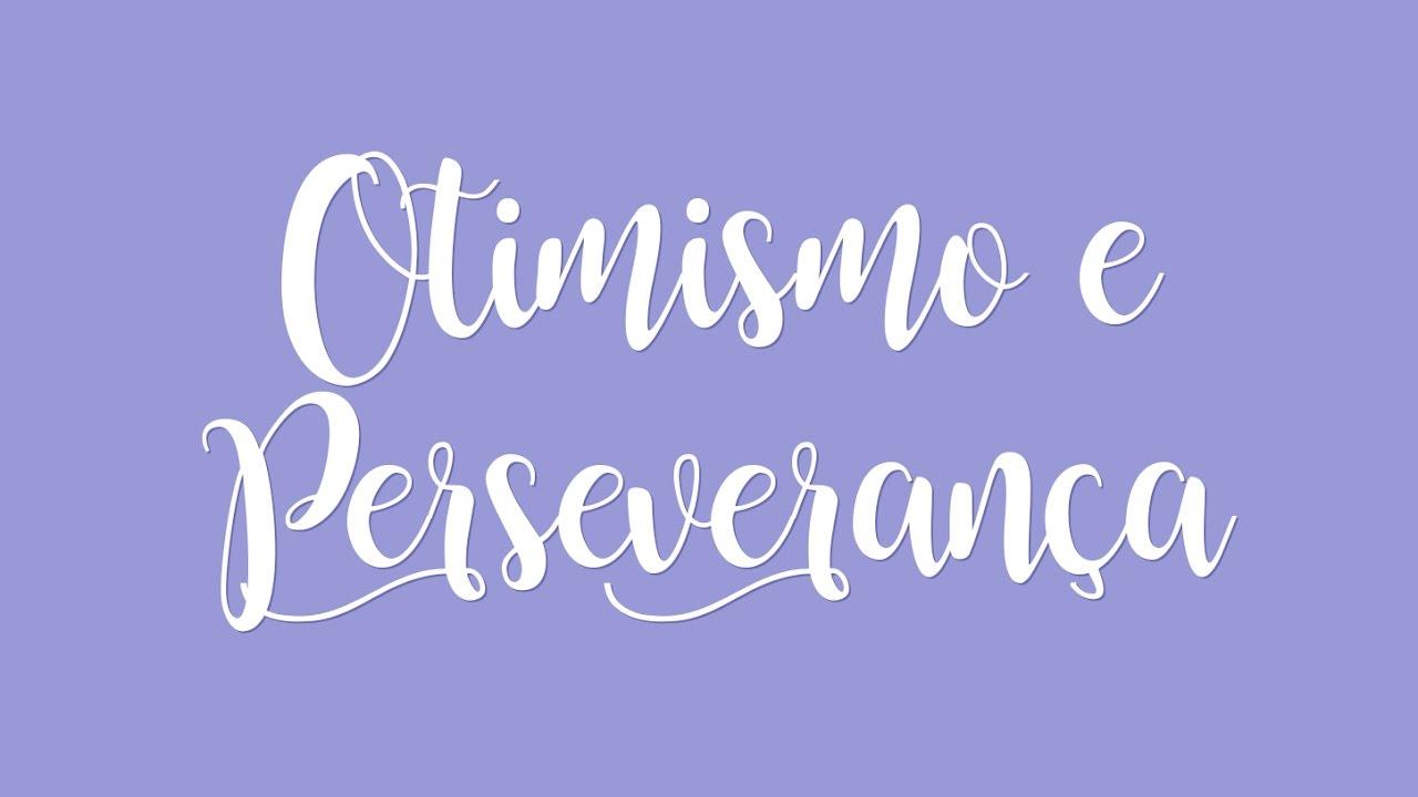 Enfrente A Vida Com Otimismo: Viva A Vida Com Otimismo E Perseverança!