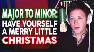 "Major to Minor: ""Have Yourself a Merry Little Christmas"" by Chase Holfelder"