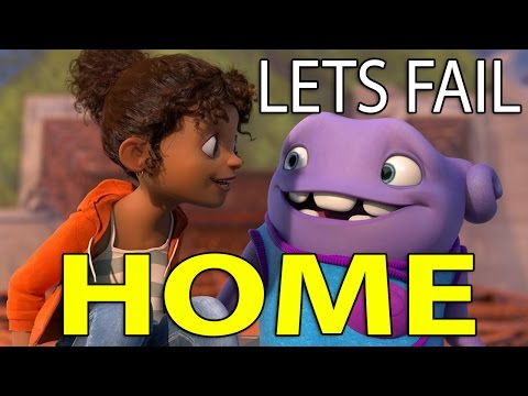 LETS FAIL: Home || Everything Wrong With Dreamworks Movie (REUPLOAD)