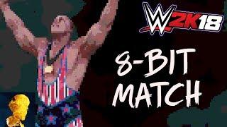 WWE 2K18 in 8-Bit! - Kurt Angle vs Samoa Joe! Exclusive Footage!!