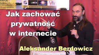 Jak zachować prywatność w internecie - Aleksander Berdowicz