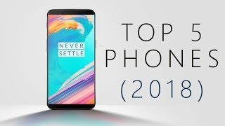 Top 5 Phones to Get in 2018!