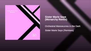 Sister Marie Says (Monarchy Remix)