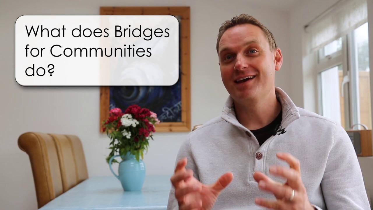 1. What does Bridges for Communities do?