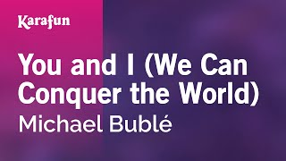 Karaoke You And I - Michael Bublé *
