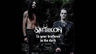 Satyricon - To your brethren in the dark - official audio