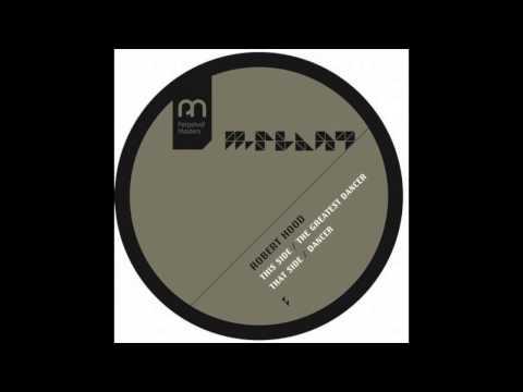 Robert Hood - Dancer (Original Mix)