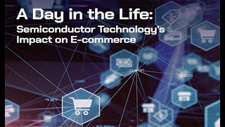 A Day in the Life: Semiconductor Technology's Impact on E-commerce