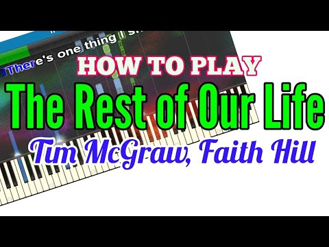 Tim McGraw, Faith Hill - The Rest of Our Life (Lyrics/Piano Karaoke)