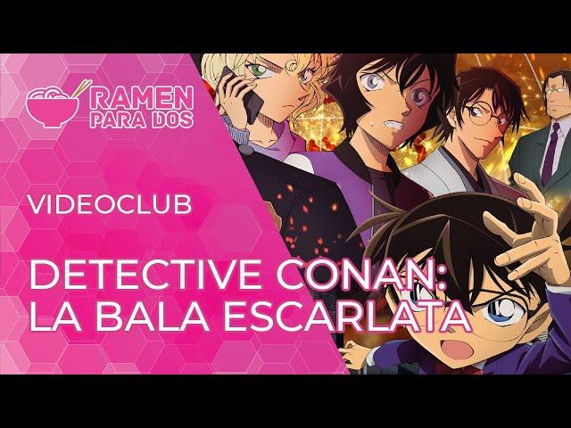 Detective Conan: La Bala Escarlata | Vídeo club de anime