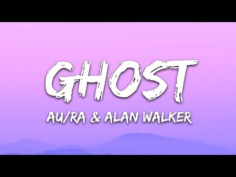 AuRa Alan Walker - Ghost