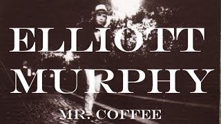 Elliott Murphy - Mr. Coffee