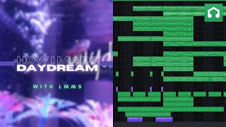 How I Made Daydream | LMMS Ambient Orchestral Music 2019