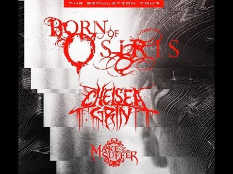 "Born Of Osiris tour w/ Chelsea Grin, Make Them Suffer on ""The Simulation"" tour 2019"