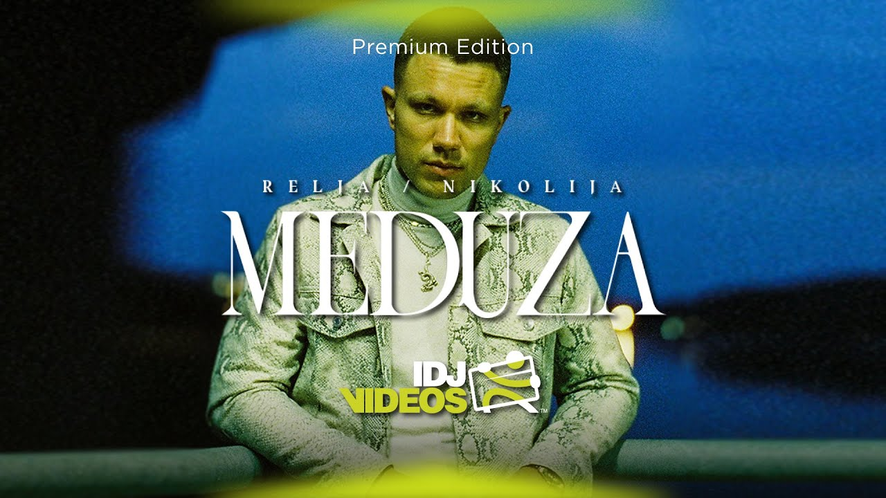 RELJA FEAT. NIKOLIJA - MEDUZA (OFFICIAL VIDEO)