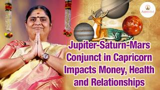 Jupiter-Saturn-Mars Conjunct In Capricorn Impacts Money, Heath and Relationships