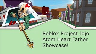 Roblox Project Jojo Atom Heart Father Showcase!