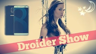 galaxy s8 и убийца iphone   droider show 268