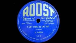 al jackson it ain t gonna be like that