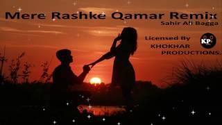 Mere Rashke Qamar Remix - Sahir Ali Bagga