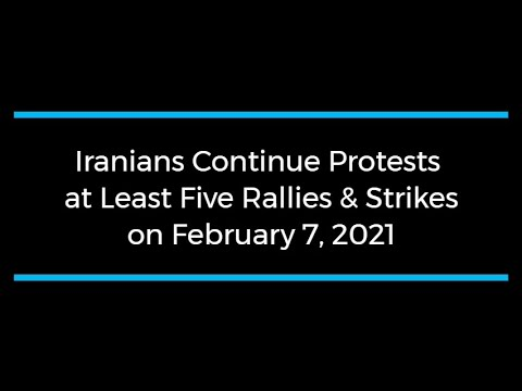 Iranians Continue Protests; at Least Five Rallies and Strikes on February 7