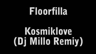 Floorfilla - Kosmiklove (DJ Millo Remix)