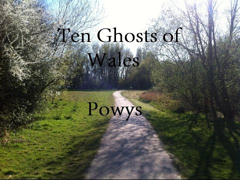 Ten Ghosts od Wales Ep 6 - Powys