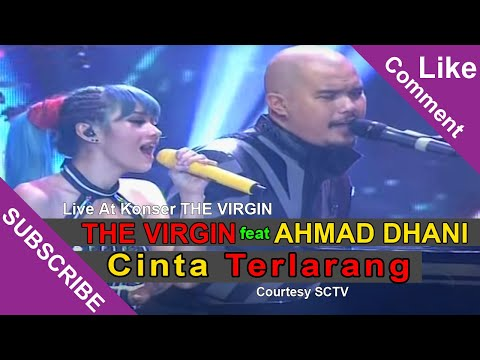 THE VIRGIN Feat AHMAD DHANI [Cinta Terlarang] Live At Konser THE VIRGIN SCTV (28-01-2015)