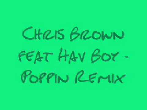 Chris Brown feat. Hav Boy Poppin Remix