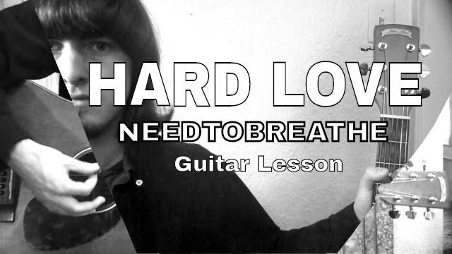 Guitar Lesson: HARD LOVE - NEEDTOBREATHE (Rhythm + Chords) - YouTube