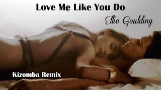 Love Me Like You Do Ellie Goulding (Kizomba Remix) (TRADUÇÃO) HD (Lyrics Video).