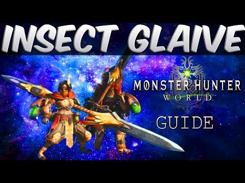 Monster Hunter World Insect Glaive Weapon Tutorial & Complete Guide!
