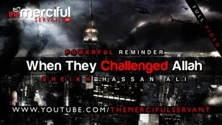 When They Challenged Allah ᴴᴰ - Sheikh Hassan Ali