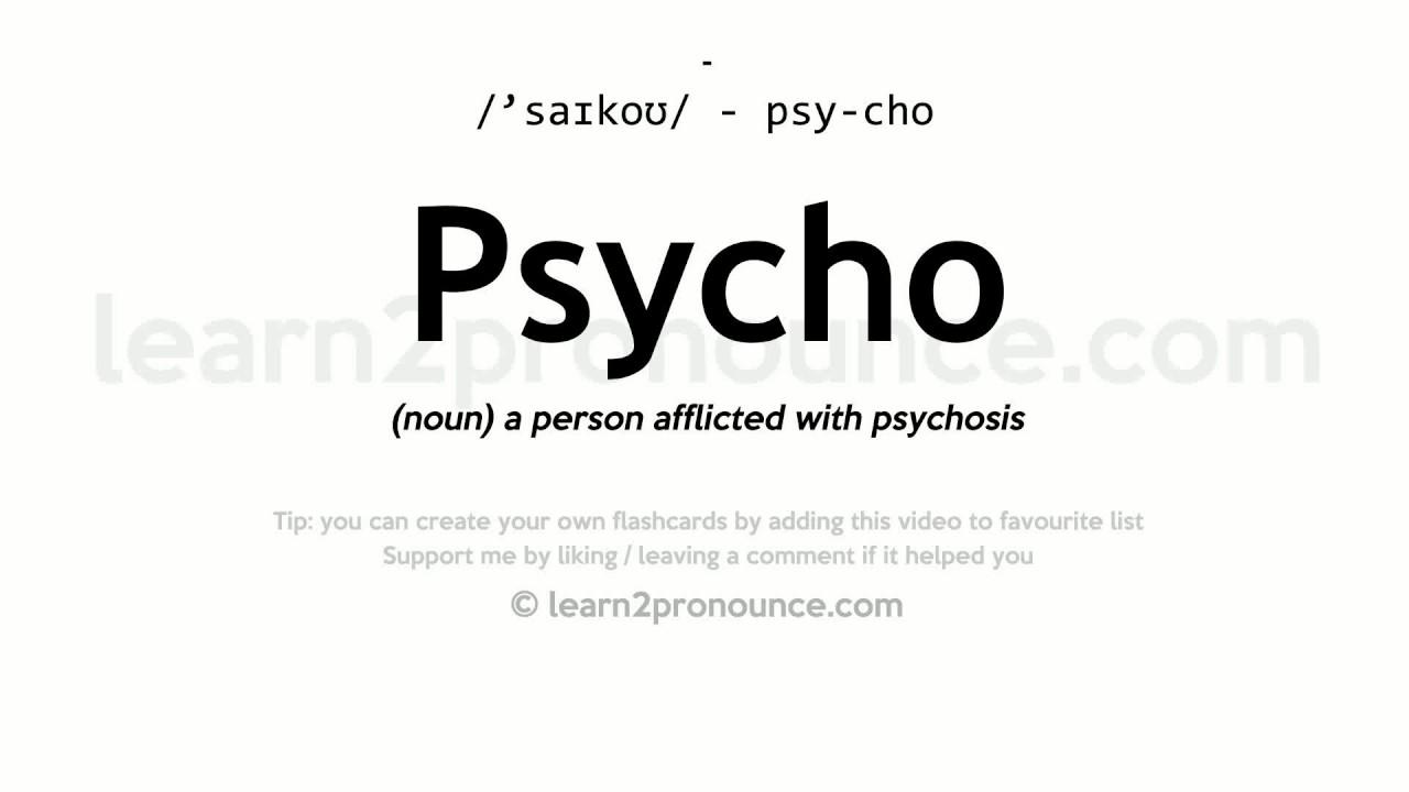 Psycho pronunciation and definition