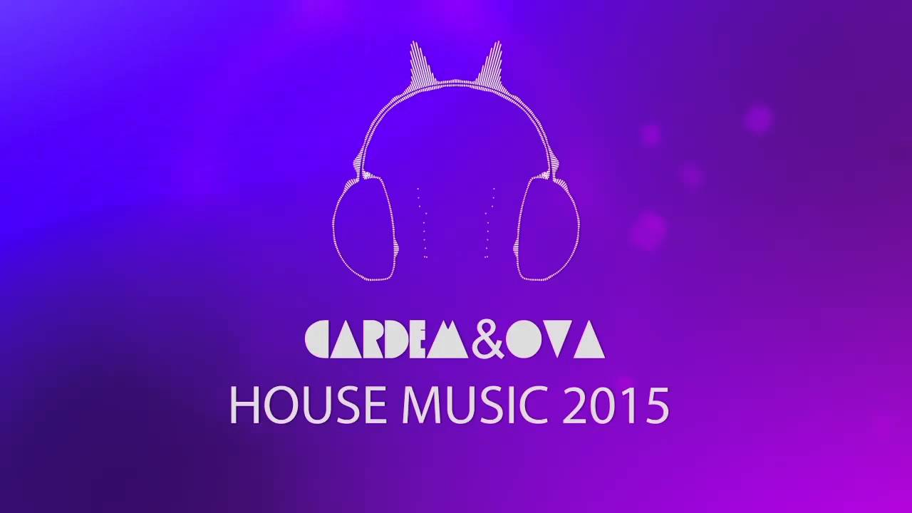 House EDM Music 2015 | Mixed by Cardem & OVA
