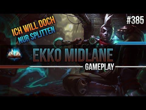 Ekko (Mid): Ich will doch nur Splitten #385 [Lets Play] [League of Legends] [German / Deutsch]