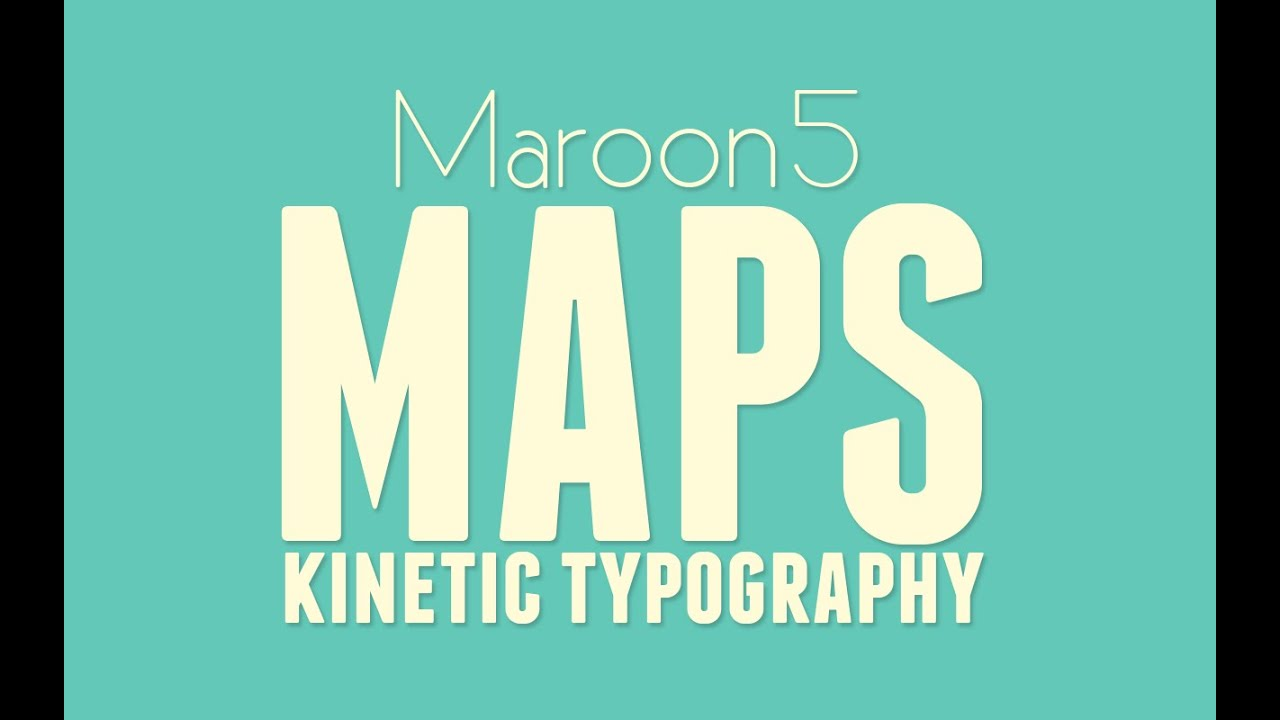 maps - maroon 5  kinetic typography