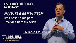 Estudo Bíblico - 14/04/2021 - 19h30 - Pr. Honório Jr. - Fundamentos