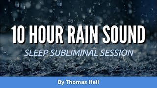 Law of Attraction - Get What You Want - (10 Hour) Rain Sound - Sleep Subliminal - By Minds in Unison