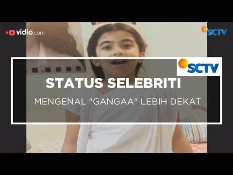 Mengenal GANGAA Lebih Dekat - Status Selebriti 13/12/15
